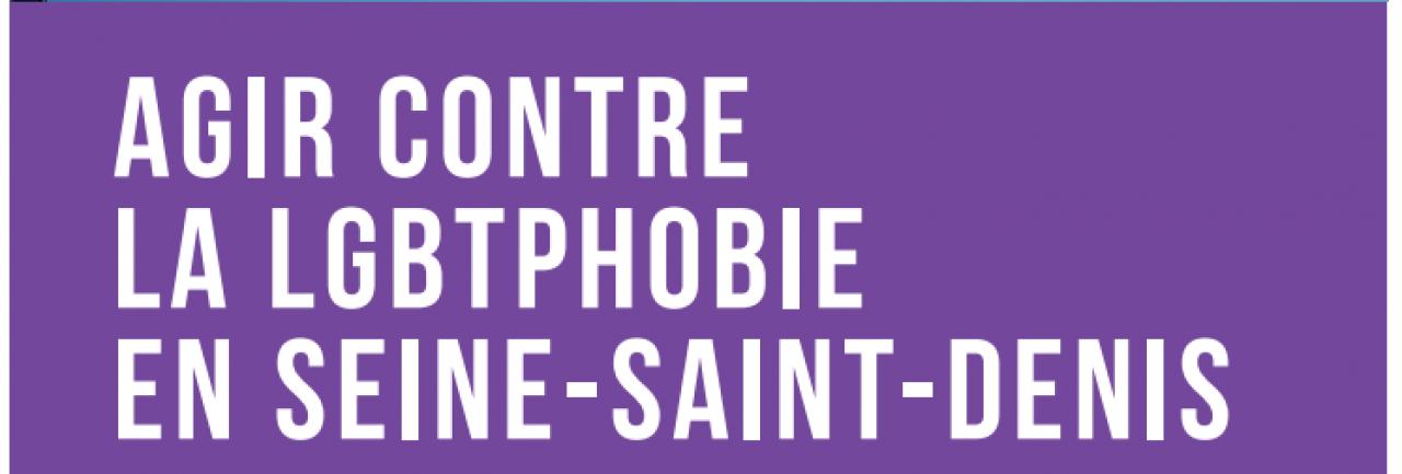 Comment agir ensemble contre les LGBT-phobies en Seine Saint Denis ?